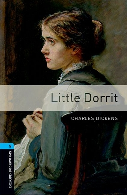 Oxford Bookworms Library: Level 5:: Little Dorrit - Dickens, Charles