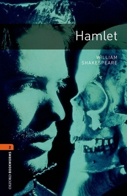 Oxford Bookworms Library: Stage 2: Hamlet: 700 Headwords - Shakespeare, William, and McCallum, Alistair