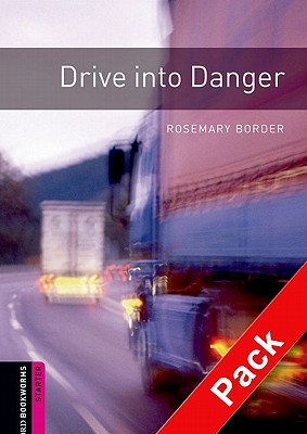 Oxford Bookworms Library: Starter Level:: Drive into Danger audio CD pack - Border, Rosemary