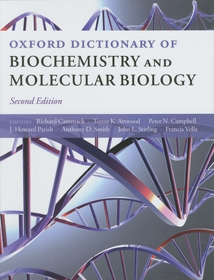 Oxford Dictionary of Biochemistry and Molecular Biology - Cammack, Richard, PhD (Editor), and Atwood, Teresa (Editor), and Campbell, Peter, J.D (Editor)