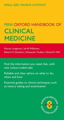 Oxford Handbook of Clinical Medicine: Mini Edition - Longmore, Murray, and Wilkinson, Ian, and Davidson, Edward