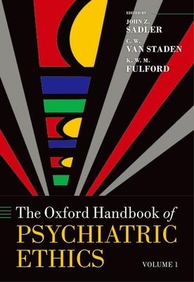 Oxford Handbook of Psychiatric Ethics - Sadler, John Z (Editor), and Van Staden, Werdie (C W ) (Editor), and Fulford, K W M (Editor)