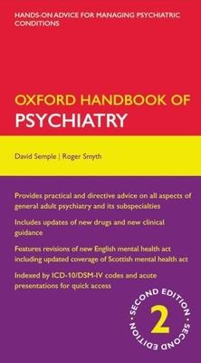 Oxford Handbook of Psychiatry - Semple, David, and Smyth, Roger