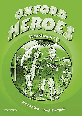 Oxford Heroes 1: Workbook - Quintana, Jenny, and Robb Benne, Rebecca