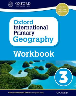 Oxford International Primary Geography: Workbook 3 - Jennings, Terry