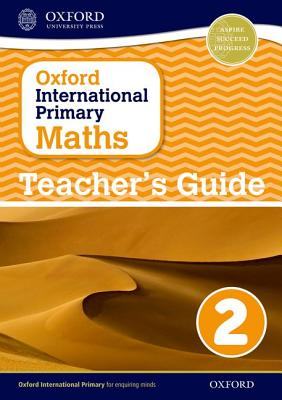 Oxford International Primary Maths: Stage 2: Age 6-7: Teacher's Guide 2 - Cotton, Anthony (Series edited by), and Clissold, Caroline, and Glithro, Linda