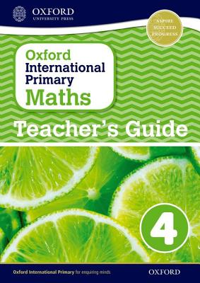 Oxford International Primary Maths: Stage 4: Age 8-9: Teacher's Guide 4 - Cotton, Anthony (Series edited by), and Clissold, Caroline, and Glithro, Linda