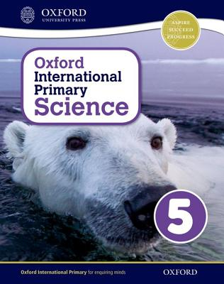 Oxford International Primary Science: Stage 5: Age 9-10: Student Workbook 5 - Hudson, Terry (Series edited by), and Haigh, Alan, and Roberts, Deborah