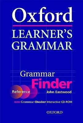 Oxford Learner's Grammar:: Grammar Finder: With Grammar Checker Interactive CD-ROM - Eastwood, John