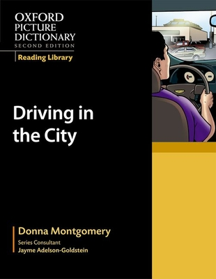 Oxford Picture Dictionary Reading Library: Driving in the City - Montgomery, Donna