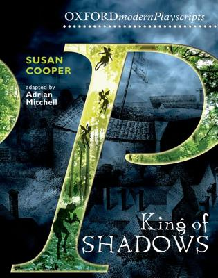 Oxford Playscripts: King of Shadows - Cooper, Susan, and Mitchell