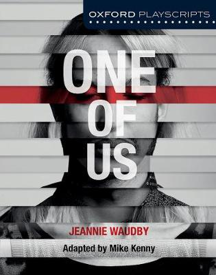 Oxford Playscripts: One of Us - Kenny, Mike, and Waudby, Jeannie