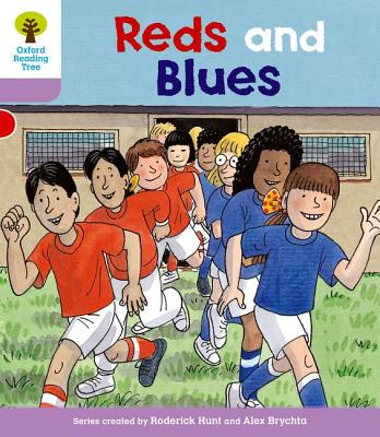 Oxford Reading Tree: Level 1+: First Sentences: Reds and Blues - Hunt, Roderick, and Howell, Gill