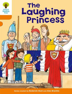Oxford Reading Tree: Level 6: More Stories A: The Laughing Princess - Hunt, Roderick