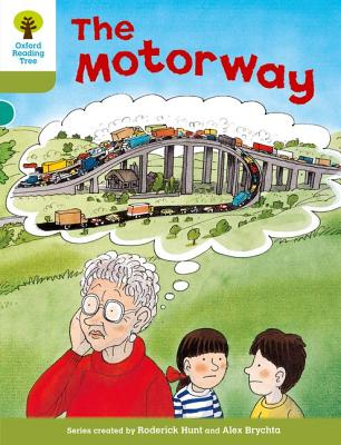 Oxford Reading Tree: Level 7: More Stories A: The Motorway - Hunt, Roderick