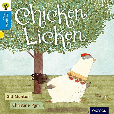 Oxford Reading Tree Traditional Tales: Level 3: Chicken Licken - Munton, Gill, and Gamble, Nikki, and Page, Thelma