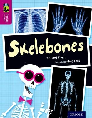 Oxford Reading Tree TreeTops inFact: Level 10: Skelebones - Singh, Ranj, and Foot, Greg (Series edited by)
