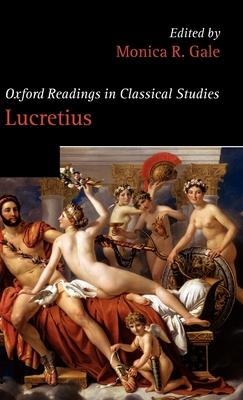 Oxford Readings in Lucretius - Gale, Monica R, Dr. (Editor)