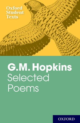 Oxford Student Texts: G.M. Hopkins: Selected Poems - Feeney, Peter (Editor), and Lee, Victor (Series edited by)