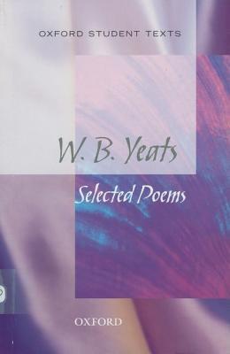 Oxford Student Texts: WB Yeats - Yeats, W B