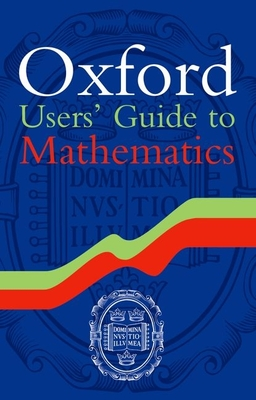 Oxford Users' Guide to Mathematics - Zeidler, Eberhard (Editor), and Hunt, Bruce (Translated by)