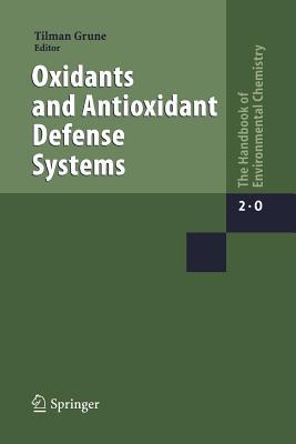 Oxidants and Antioxidant Defense Systems - Grune, Tilman (Editor)