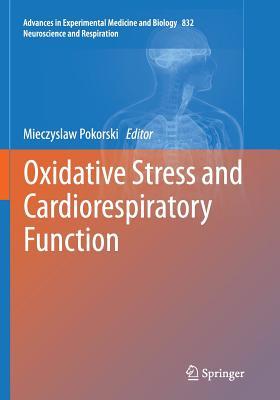 Oxidative Stress and Cardiorespiratory Function - Pokorski, Mieczyslaw (Editor)