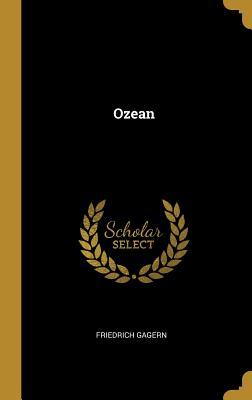 Ozean - Gagern, Friedrich