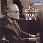 Pál Kadosa: Piano Music