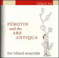 Pérotin and the Ars Antiqua - David James (counter tenor); Gordon Jones (baritone); John Potter (tenor); Rogers Covey-Crump (tenor); The Hilliard Ensemble