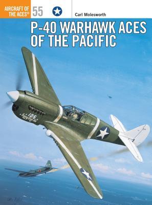 P-40 Warhawk Aces of the Pacific - Molesworth, Carl