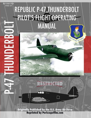 P-47 Thunderbolt Pilot's Flight Operating Manual - Periscope Film Com