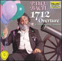 P.D.Q. Bach: 1712 Overture & Other Musical Assaults - P.D.Q. Bach