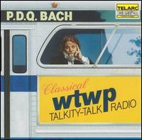 P.D.Q. Bach: Classical WTWP Talkity-Talk Radio - P.D.Q. Bach