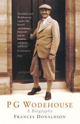 P G Wodehouse: A Biography - Donaldson, Frances