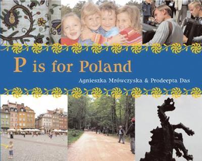 P is for Poland - Das, Prodeepta, and Mrowczynska, Agnieszka