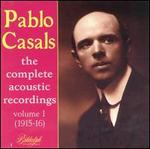 Pablo Casals: The Complete Acoustic Recordings, Vol.1