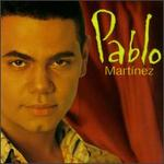 Pablo Martinez - Pablo Martinez