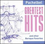 Pachelbel: Greatest Hits (and other Baroque Favorites)