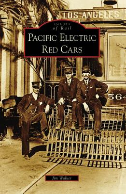 Pacific Electric Red Cars - Walker, Jim