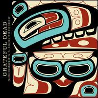 Pacific Northwest '73-'74: Believe It If You Need It - Grateful Dead