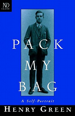 Pack My Bag: A Self-Portrait - Green, Henry, and Perloff, Marjorie, Professor, and Yorke, Sebastian (Introduction by)