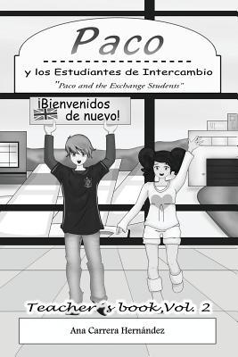 Paco y Los Estudiantes de Intercambio, Vol. 2 (Teachers Book): Paco and the Exchange Students - Carrera Hernandez, MS Ana, and Moldes Barroso, MS Sandra (Illustrator)