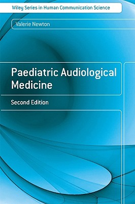 Paediatric Audiological Medicine - Newton, Valerie E (Editor)