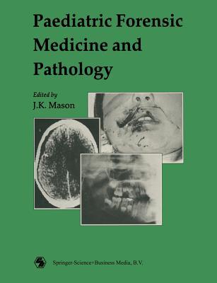 Paediatric Forensic Medicine and Pathology - Mason, J K