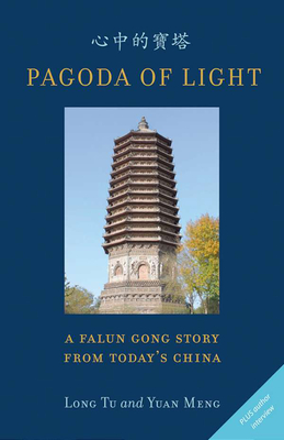 Pagoda of Light: A Falun Gong Story from Today's China - Meng, Yuan, and Tu, Long