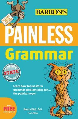 Painless Grammar - Elliott, Rebecca