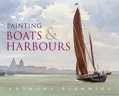 Painting Boats & Harbours - Flemming, Anthony