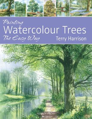 Painting Watercolour Trees the Easy Way - Harrison, Terry