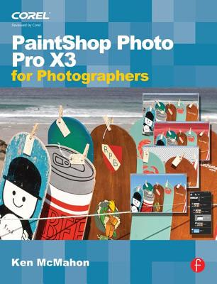 PaintShop Photo Pro X3 for Photographers - McMahon, Ken